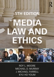 Media Law and Ethics ebook by Kyu Ho Youm, Michael D. Murray, Roy L. Moore,...