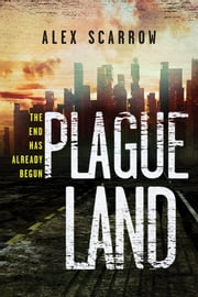 Plague Land ebook by Alex Scarrow