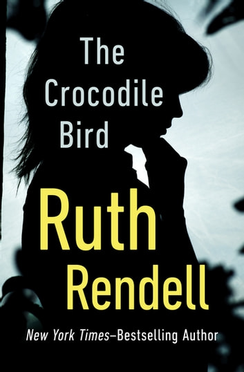 The Crocodile Bird ebook by Ruth Rendell