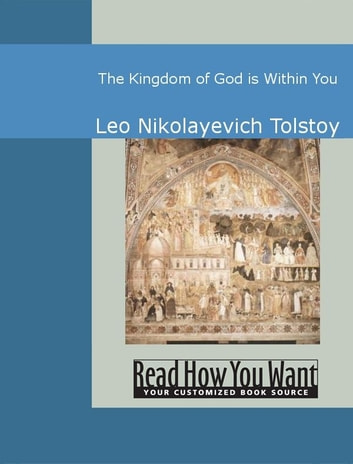 The Kingdom Of God Is Within You ebook by Leo Nikolayevich Tolstoy
