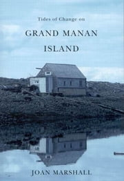 Tides of Change on Grand Manan Island ebook by Joan Marshall