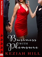 Business with Pleasure: Hot Down Under ebook by Keziah Hill