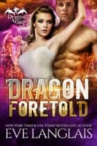 Dragon Foretold ebook by Eve Langlais