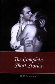 Complete Short Stories ebook by D H Lawrence