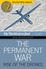 The Permanent War - Rise of the Drones ebook by The Washington Post