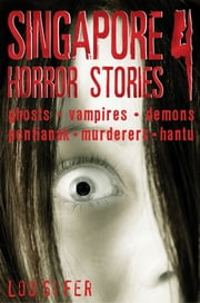 Singapore Horror Stories - Vol 4 ebook by Loo Si Fer