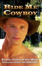 Ride Me Cowboy ebook by Eric Summers