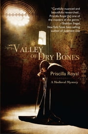 Valley of Dry Bones - A Medieval Mystery ebook by Priscilla Royal