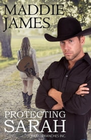 Protecting Sarah - The Parker Ranches, Inc., #2 ebook by Maddie James