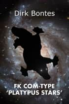 FK Com-Type 'Platypus Stars' ebook by Dirk Bontes