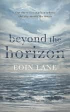 Beyond the Horizon ebook by Eoin Lane