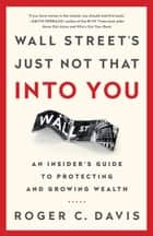 Wall Street's Just Not That Into You ebook by Roger C. Davis