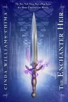 The Enchanter Heir ebook by Cinda Williams Chima