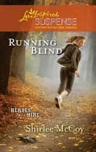 Running Blind ebook by Shirlee McCoy