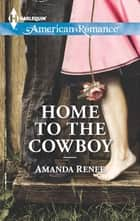 Home to the Cowboy (Mills & Boon American Romance) ebook by Amanda Renee