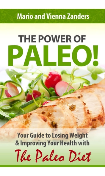 The Power Of Paleo Your Guide To Losing Weight With The Paleo Diet