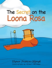 The Secret on the Loona Rosa ebook by Elynor Frances Olijnyk