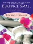 Dangerous Pleasures ebook by Bertrice Small