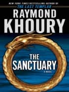 The Sanctuary ebook by Raymond Khoury