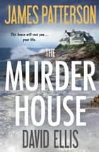 The Murder House ebook by James Patterson,David Ellis