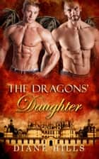 Paranormal Shifter Romance The Dragons' Daughter BBW Dragon Shifter Paranormal Romance - Sons of the Oracle, #5 ebook by Diane Hills