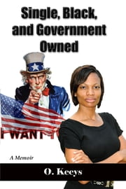 Single, Black, and Government Owned ebook by Omegia Keeys