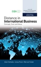 Distance in International Business - Concept, Cost and Value ebook by Alain Verbeke, Rob van Tulder, Jonas Puck