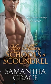 Miss Hillary Schools a Scoundrel ebook by Samantha Grace