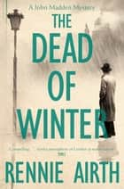 The Dead of Winter ebook by Rennie Airth