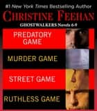 Christine Feehan Ghostwalkers Novels 6-9 ebook by Christine Feehan