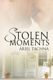 Stolen Moments ebook by Ariel Tachna
