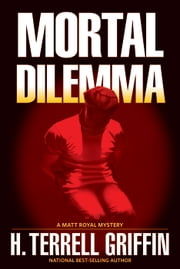 Mortal Dilemma ebook by H. Terrell Griffin