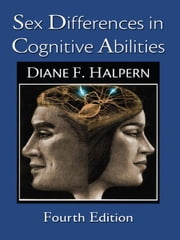 Sex Differences in Cognitive Abilities - 4th Edition ebook by Diane F. Halpern