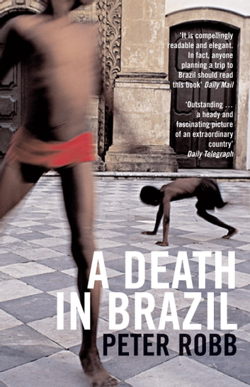 A Death in Brazil - A Book of Omissions ebook by Peter Robb