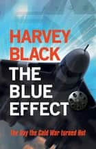 The Blue Effect ebook by Harvey Black