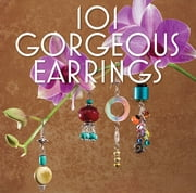 101 Gorgeous Earrings ebook by Martingale