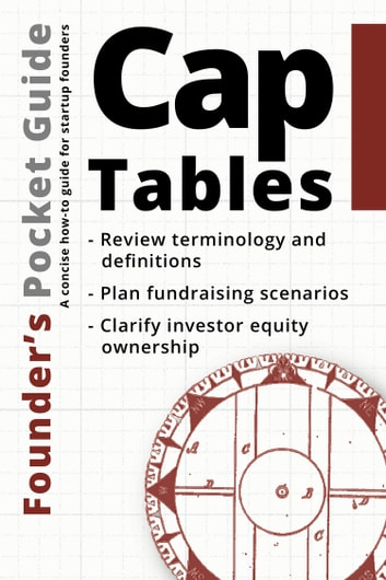 Founder's Pocket Guide: Cap Tables ebook by Stephen R. Poland