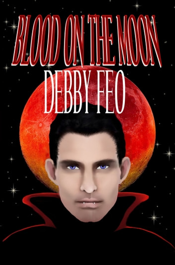 Blood on the Moon ebook by Debby Feo