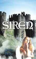 Siren ebook by Ashley Hedge