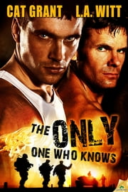 The Only One Who Knows ebook by L.A. Witt,Cat Grant
