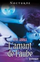 L'amant de l'aube ebook by Vivi Anna