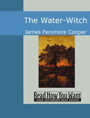 The Water-Witch ebook by Cooper, James Fenimore