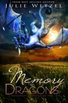 For the Memory of Dragons ebook by Julie Wetzel
