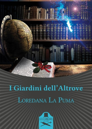 I Giardini dell'Altrove ebook by Loredana La Puma