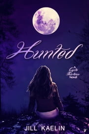 Hunted - A Cycle 13 Novel ebook by Jill Kaelin