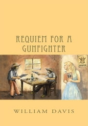 Requiem for a Gunfighter ebook by William Davis