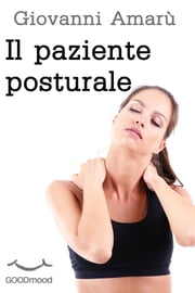 Il paziente posturale ebook by Kobo.Web.Store.Products.Fields.ContributorFieldViewModel