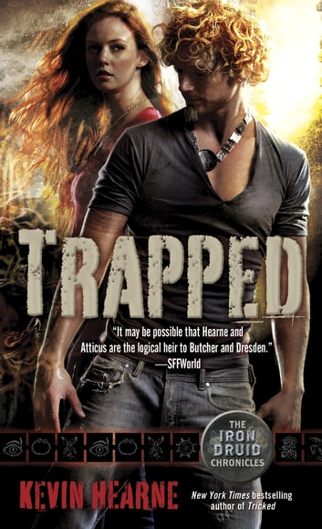 Trapped - The Iron Druid Chronicles, Book Five ebook by Kevin Hearne
