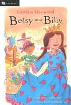 Betsy and Billy ebook by Carolyn Haywood