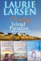 Pawleys Island Paradise boxset, Books 4 - 6 - Pawleys Island Paradise ebook by Laurie Larsen